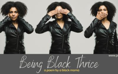 Being Black Thrice