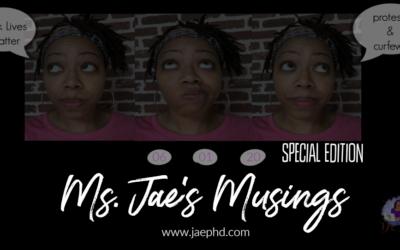 Ms. Jae's Musings ~ 01 June 2020