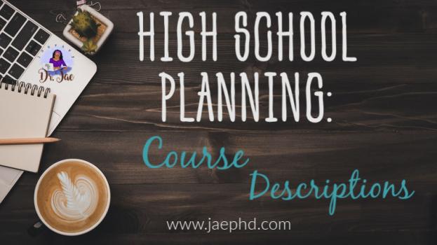 High School Planning #2: Course Descriptions