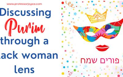 Discussing Purim Through A Black Woman Lens